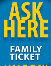 Family ticket & Half day ticket